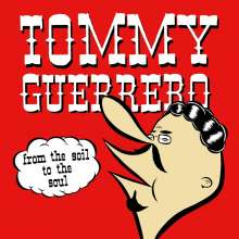 Tommy Guerrero: From The Soil To The Soul, LP