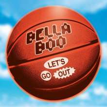 """Bella Boo: Let's Go Out, Single 12"""""""
