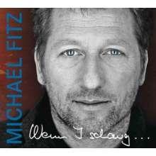Michael Fitz: Wenn I Schaug..., 2 CDs