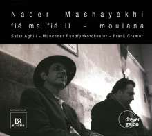 Nader Mashayekhi (geb. 1958): Fie ma fie II für persischen Gesang & Orchester, CD