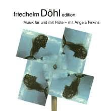 Friedhelm Döhl (1936-2018): Kammermusik für Flöte, CD