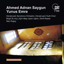 "Ahmed Adnan Saygun (1907-1991): Oratorium ""Yunus Emre"" für Soli, Chor & Orchester, CD"