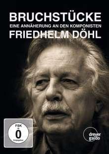 Friedhelm Döhl (1936-2018): Bruchstücke - Eine Annäherung an den Komponisten Friedhelm Döhl (Dokumentation), DVD