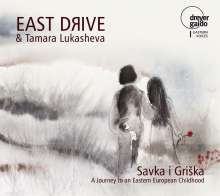 East Drive: Savka I Griska - A Journey To An Eastern European Childhood, CD