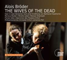 Alois Bröder (geb. 1961): The Wives of the Dead, 2 CDs