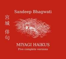 Sandeep Bhagwati: Miyagi Haikus, 2 CDs
