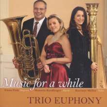 Trio Euphony - Music for a while, CD