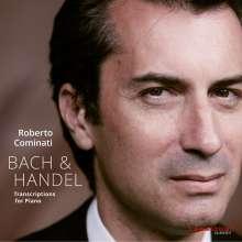 Roberto Cominati - Bach & Händel (Transkriptionen für Klavier), CD