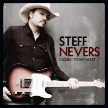 Steff Nevers: Closest To My Heart, CD