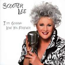 Scooter Lee: I'm Gonna Love You Forever, CD