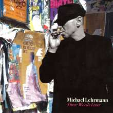 Michael Lehrmann: Three Words Later, CD
