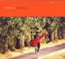 Dieter Ilg (geb. 1961): Summerhill, CD