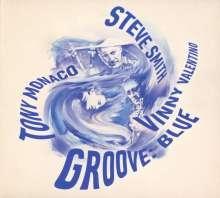 Steve Smith, Tony Monaco & Vinny Valentino: Groove: Blue, CD