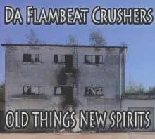 Da Flambeat Crushers: Old Things New Spirits, CD