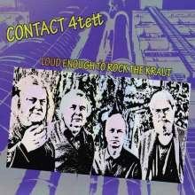 Contact 4tett: Loud Enough To Rock The Kraut, CD