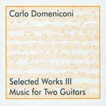 Carlo Domeniconi (geb. 1947): Selected Works III - Werke für 2 Gitarren, CD