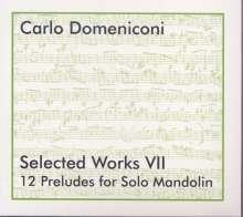Carlo Domeniconi (geb. 1947): Selected Works VII - 12 Preludes for Solo Mandolin, CD