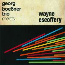 Georg Boeßner (geb. 1972): Georg Boeßner Trio Meets Wayne Escoffery, CD