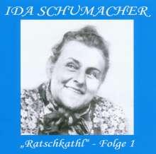 Ida Schumacher: Ratschkathl - Folge 1, CD