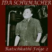 Ida Schumacher: Ratschkathl-Folge 2, CD