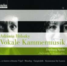 Adriana Hölszky (geb. 1953): Vokalmusik, CD