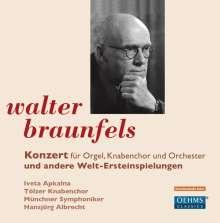 Walter Braunfels (1882-1954): Konzert für Orgel,Knabenchor & Orchester op.38, CD