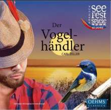 Carl Zeller (1842-1898): Der Vogelhändler, CD