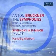 Anton Bruckner (1824-1896): Sämtliche Symphonien in Orgeltranskriptionen Vol.0, CD