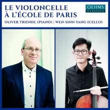 Wen-Sinn Yang & Oliver Triendl - Le Violoncelle a L'Ecole de Paris, CD