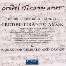 Georg Friedrich Händel (1685-1759): Crudel Tiranno Amor HWV 97b (Cantata con stromenti), CD