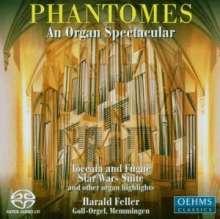 Harald Feller - Phantomes (An Organ Spectacular), Super Audio CD