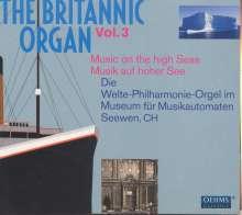 The Britannic Organ 3 - Musik auf hoher See, 2 CDs