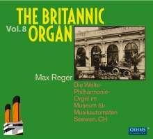 The Britannic Organ  8 - Max Reger, 2 CDs