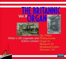 The Britannic Organ 9 - Welte's US organists and Edwin Lemare, 2 CDs