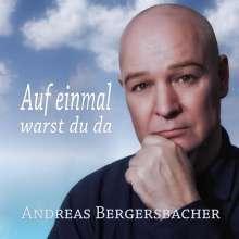 Andreas Bergersbacher: Auf einmal warst du da, Maxi-CD