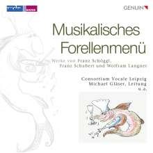 Consortium Vocale Leipzig - Musikalisches Forellenmenü, CD