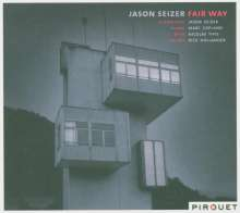 Jason Seizer (geb. 1964): Fair Way, CD