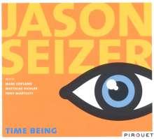 Jason Seizer (geb. 1964): Time Being, CD