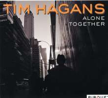 Tim Hagans (geb. 1954): Alone Together (Digipack), CD