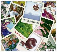 Bill Carrothers (geb. 1964): Family Life, CD