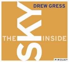 Drew Gress (geb. 1959): The Sky Inside, CD