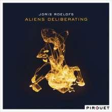 Joris Roelofs (geb. 1984): Aliens Deliberating, CD