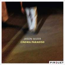 Jason Seizer (geb. 1964): Cinema Paradiso, CD