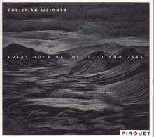 Christian Weidner (geb. 1976): Every Hour Of The Light And Dark, CD