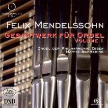 Felix Mendelssohn Bartholdy (1809-1847): Das Gesamtwerk für Orgel Vol.1, SACD
