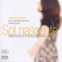 Charlotte Schäfer - Sol nascente (Italienische Koloraturarien), SACD