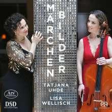 Tatjana Uhde & Lisa Wellfisch - Märchenbilder, Super Audio CD