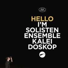 Solistenensemble Kaleidoskop - Hello I'm, CD