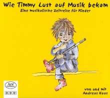 Andreas Haas - Wie Timmy Lust auf Musik bekam, CD