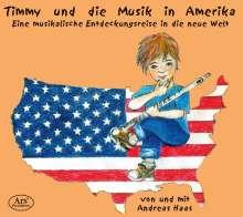 Andreas Haas - Timmy und die Musik in Amerika, CD